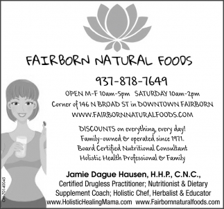 Your Number One Natural Foods & Supplement Store, Right Here In Fairborn!